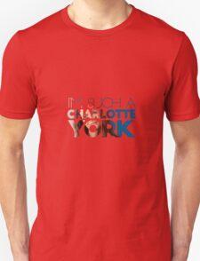 I'm Such a Charlotte York Unisex T-Shirt