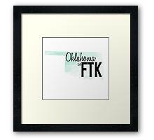 Oklahoma is FTK Framed Print