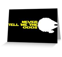 Han Solo:  Never Tell Me the Odds Greeting Card