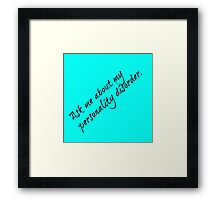 Personality Disorder- 2 in a Series Framed Print