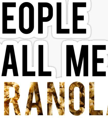 People Call Me Granola Sticker