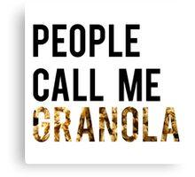 People Call Me Granola Canvas Print