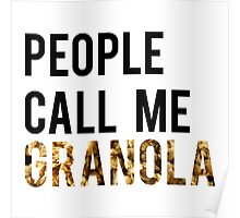 People Call Me Granola Poster