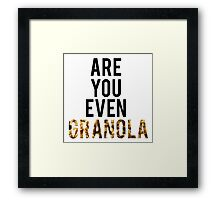 Are You Even Granola? Framed Print