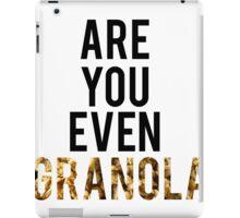 Are You Even Granola? iPad Case/Skin
