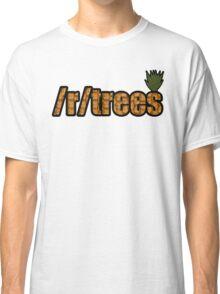 /r/trees pineapple  Classic T-Shirt