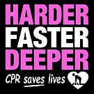 Harder Faster Deeper - CPR Saves Lives by Kowulz