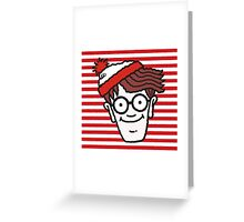 You Know Where is He ?  Greeting Card
