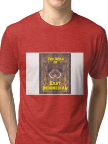the wild of east indonesian Tri-blend T-Shirt