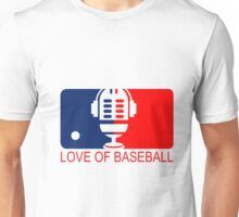 love of baseball Unisex T-Shirt