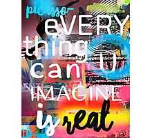 Everything you can imagine is real P.quote Photographic Print