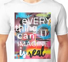 Everything you can imagine is real P.quote Unisex T-Shirt