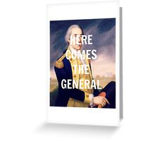 Here Comes the General - George Washington Greeting Card