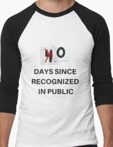 Zero Days Since Recognized in Public Men's Baseball ¾ T-Shirt