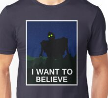 Iron Want To Believe  Unisex T-Shirt