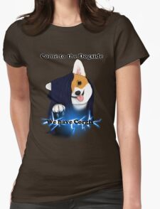 Come to the Dogside we have Corgis! Womens Fitted T-Shirt