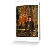 Jamie on Fraser's Ridge Greeting Card