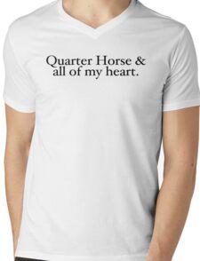 Quarter Horse & all of my heart.  A horse, of course... Mens V-Neck T-Shirt