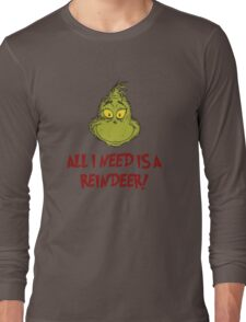 All i need is a reindeer - quote Long Sleeve T-Shirt