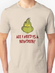 All i need is a reindeer - quote T-Shirt