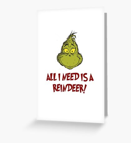 All i need is a reindeer - quote Greeting Card