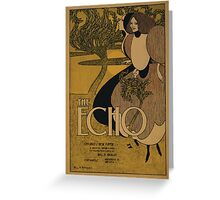 Artist Posters The echo Chicago's new paper in which will appear a series of colored frontispieces by Will H Bradley Will H Bradley 0263 Greeting Card
