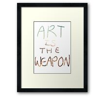 Art Is The Weapon Framed Print