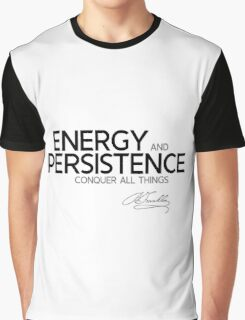 energy and persistence - benjamin franklin Graphic T-Shirt