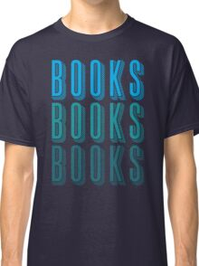 BOOKS BOOKS BOOKS in blue Classic T-Shirt
