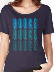 BOOKS BOOKS BOOKS in blue Women's Relaxed Fit T-Shirt