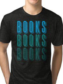 BOOKS BOOKS BOOKS in blue Tri-blend T-Shirt