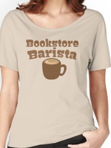 Bookstore Barista Women's Relaxed Fit T-Shirt