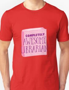 Completely AWESOME librarian T-Shirt