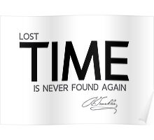 lost time - benjamin franklin Poster