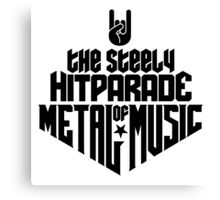 The steely Hitparade of Metal Music No.1 (black) Canvas Print