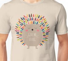 Give Me A Hug Unisex T-Shirt