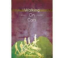 Walking on Cars  Photographic Print