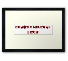 Chaotic Neutral, Bitch! D20 Framed Print