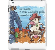 In Texas is illegal to graffiti someone's cow iPad Case/Skin