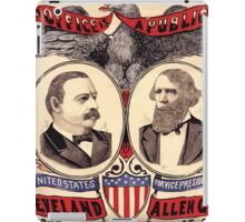 Artist Posters Public office is a public trust For President of the United States Grover Cleveland of New York For Vice President of the United States Allen G Thurman of Ohio 0380 iPad Case/Skin