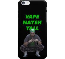 Vape Naysh Yall iPhone Case/Skin