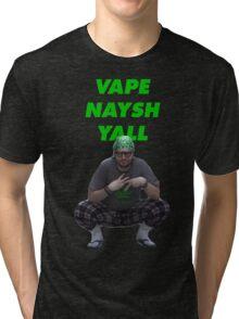Vape Naysh Yall Tri-blend T-Shirt