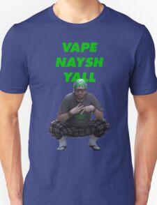Vape Naysh Yall Unisex T-Shirt