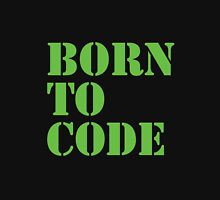 Born to Code Unisex T-Shirt