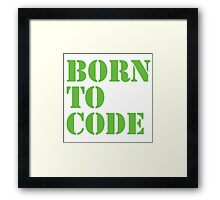 Born to Code Framed Print