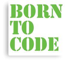Born to Code Canvas Print