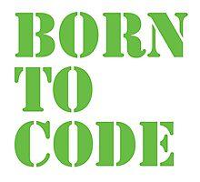 Born to Code Photographic Print