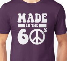 Made in the 1960's Unisex T-Shirt