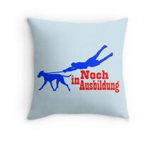 Noch in Ausbildung Throw Pillow