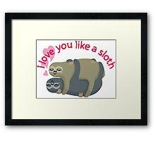 I love you like a sloth Framed Print